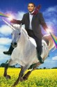 Barack Obama, Man on a White Unicorn